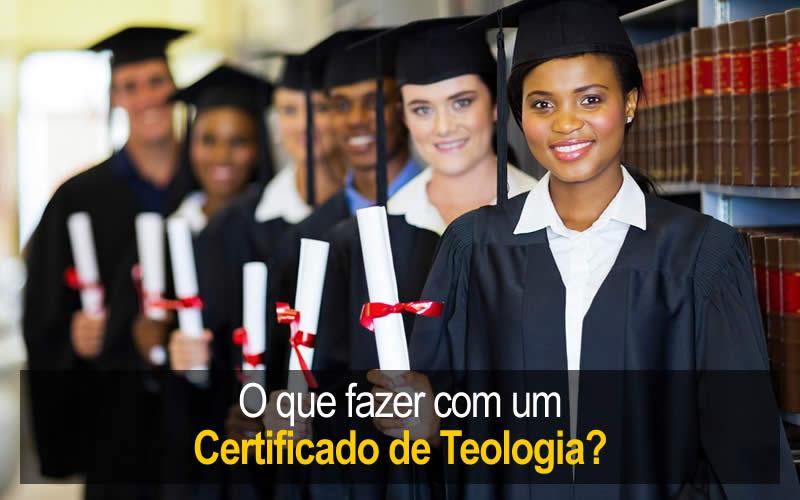 Certificado de Teologia - O que fazer com ele?