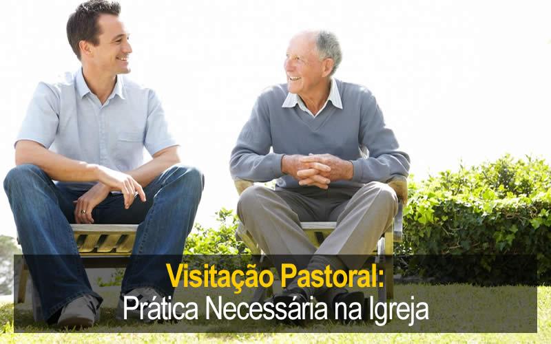 Visitação Pastoral e sua Importância na Igreja