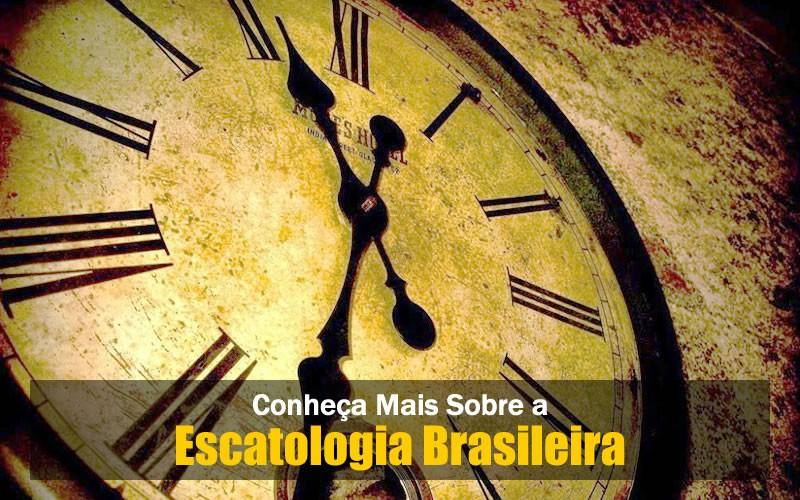 Escatologia Brasileira
