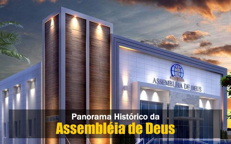 Assembléia de Deus - Panorama Histórico